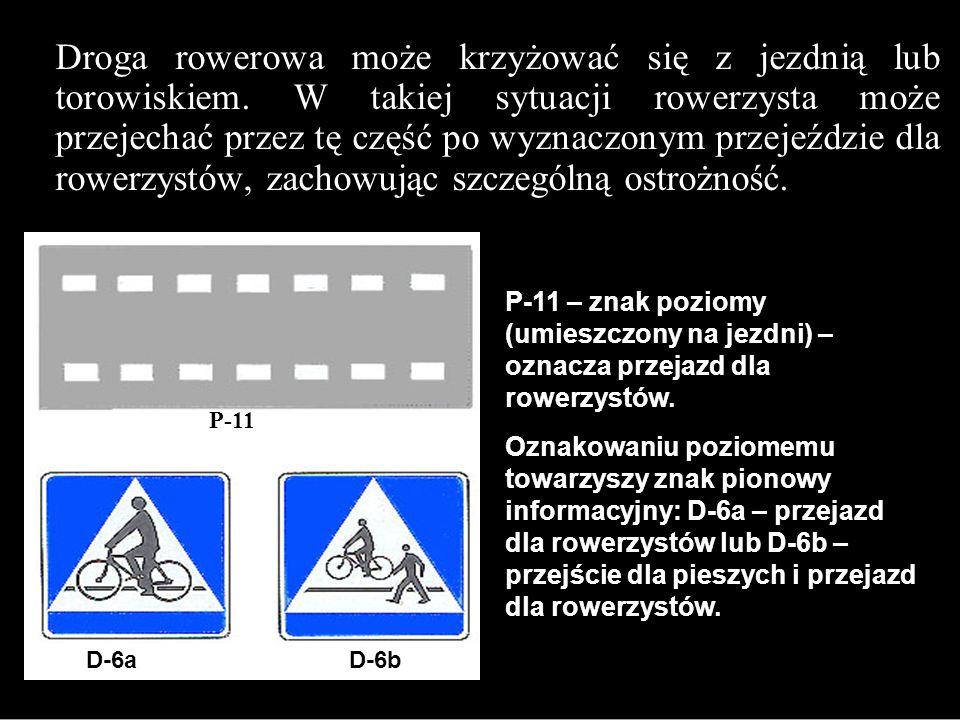 Droga rowerowa może krzyżować się z jezdnią lub torowiskiem.