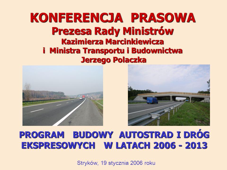 2 Sieć dróg krajowych w Polsce - stan 2005 Minister Jerzy Polaczek