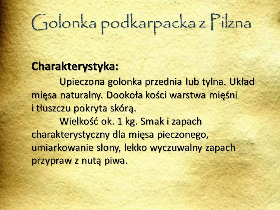 Golonka podkarpacka z Pilzna Charakterystyka: Upieczona golonka przednia lub tylna.