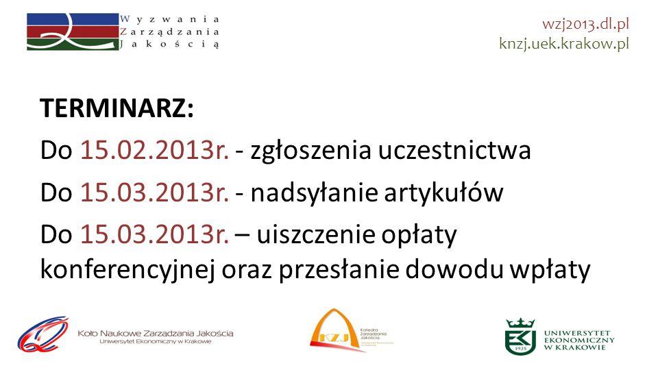 TERMINARZ: Do 15.02.2013r. - zgłoszenia uczestnictwa Do 15.03.2013r.