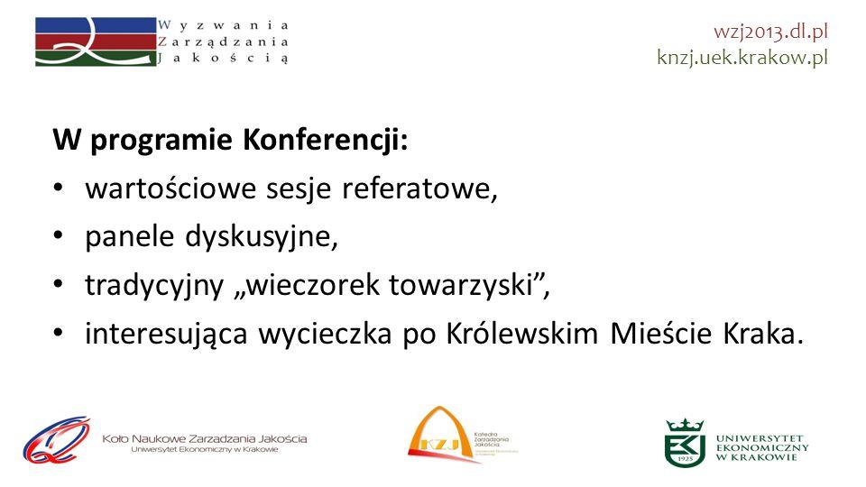 Po więcej informacji na temat Sesji Naukowej zapraszamy na stronę Konferencji wzj2013.dl.pl oraz na stronę KNZJ knzj.uek.krakow.pl wzj2013.dl.pl