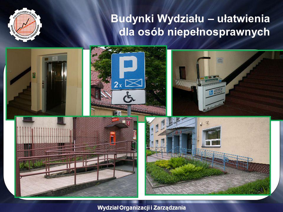 Wydział Organizacji i Zarządzania Budynki Wydziału – ułatwienia dla osób niepełnosprawnych