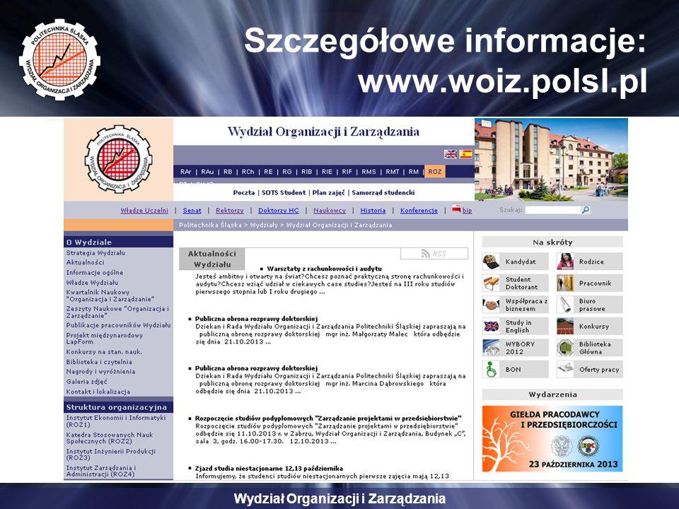 Wydział Organizacji i Zarządzania Szczegółowe informacje: www.woiz.polsl.pl