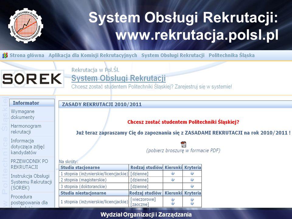 Wydział Organizacji i Zarządzania System Obsługi Rekrutacji: www.rekrutacja.polsl.pl
