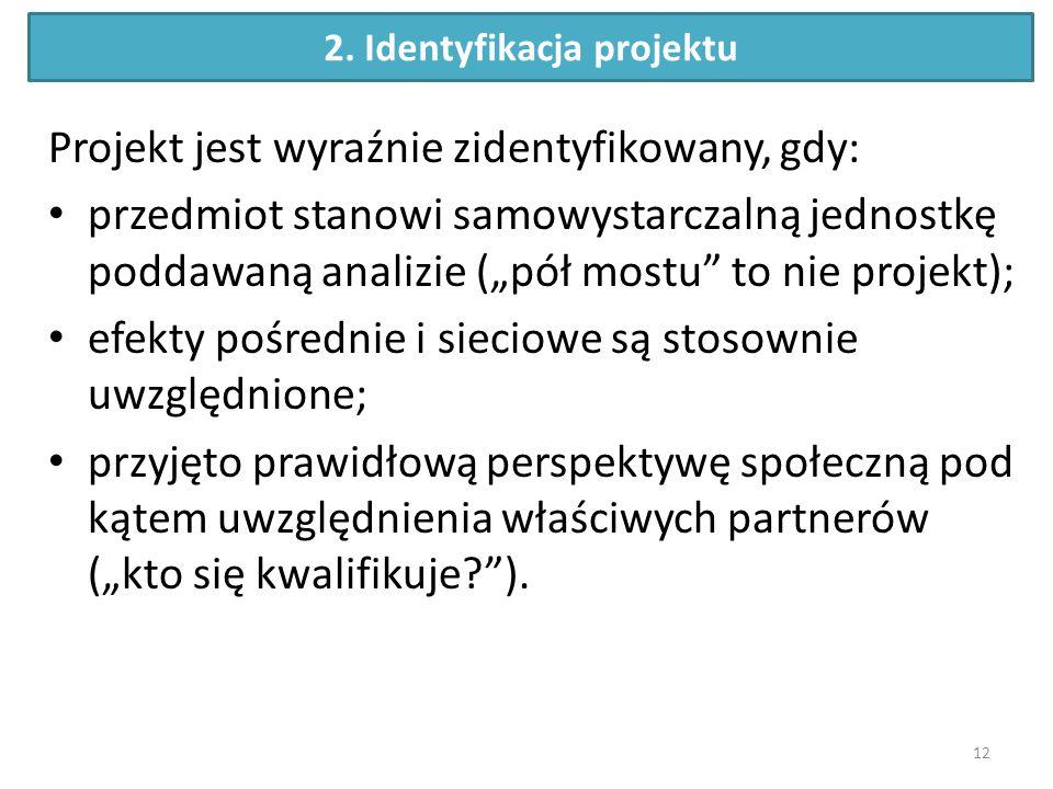"""2. Identyfikacja projektu Projekt jest wyraźnie zidentyfikowany, gdy: przedmiot stanowi samowystarczalną jednostkę poddawaną analizie (""""pół mostu"""" to"""