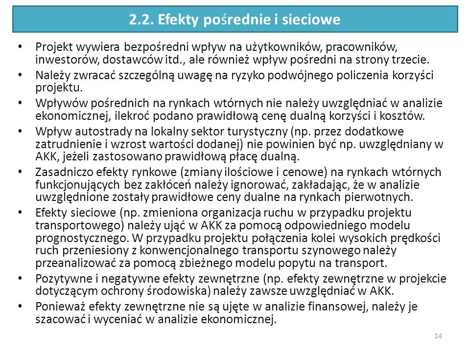 2.2. Efekty pośrednie i sieciowe Projekt wywiera bezpośredni wpływ na użytkowników, pracowników, inwestorów, dostawców itd., ale również wpływ pośredn