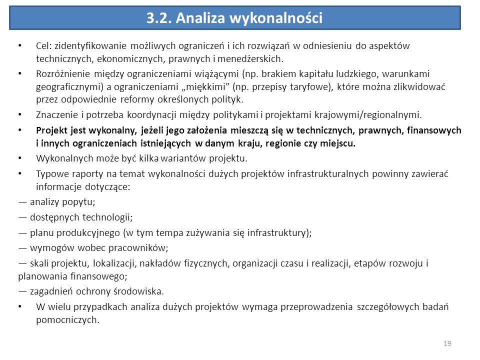 3.2. Analiza wykonalności Cel: zidentyfikowanie możliwych ograniczeń i ich rozwiązań w odniesieniu do aspektów technicznych, ekonomicznych, prawnych i