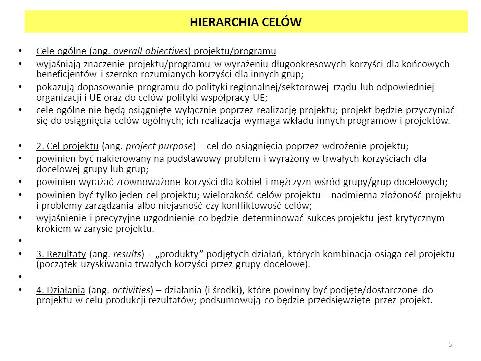 HIERARCHIA CELÓW Cele ogólne (ang.