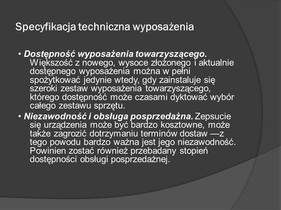 Specyfikacja techniczna wyposażenia Dostępność wyposażenia towarzyszącego.