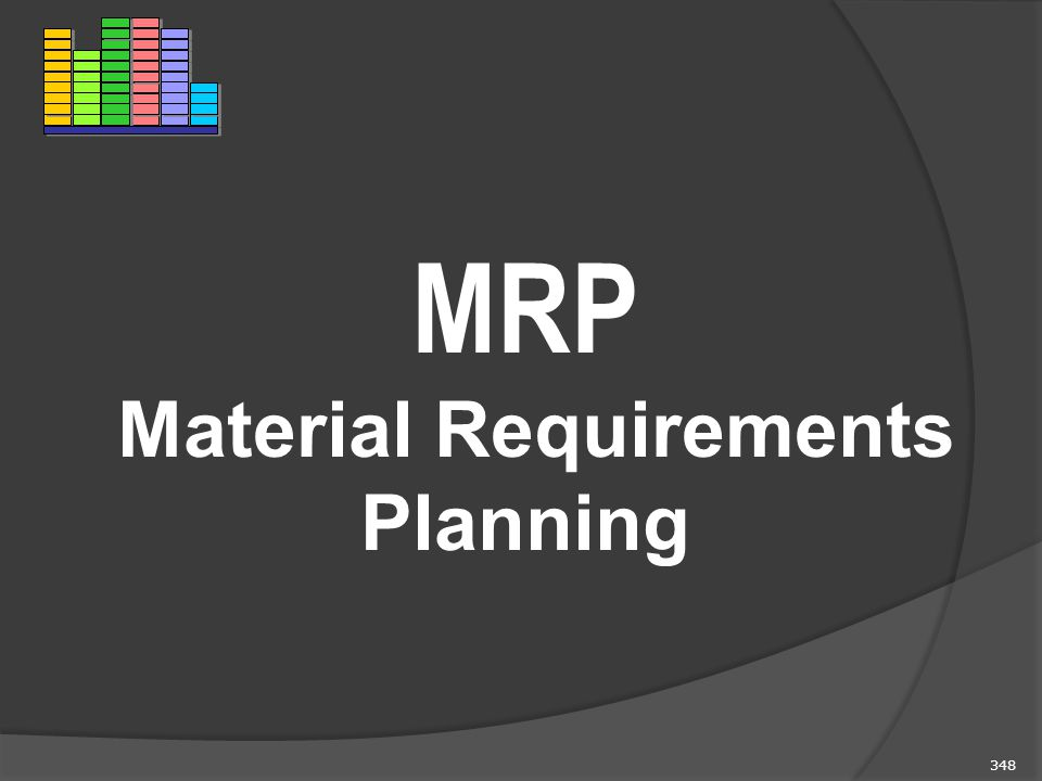 348 MRP Material Requirements Planning