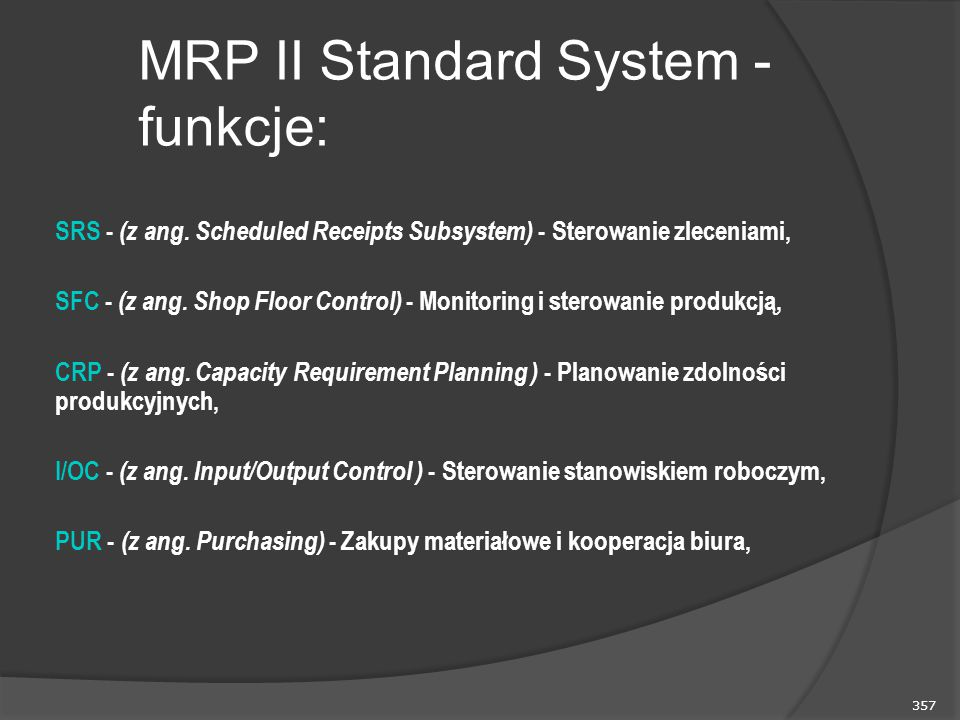 357 SRS - (z ang.Scheduled Receipts Subsystem) - Sterowanie zleceniami, SFC - (z ang.