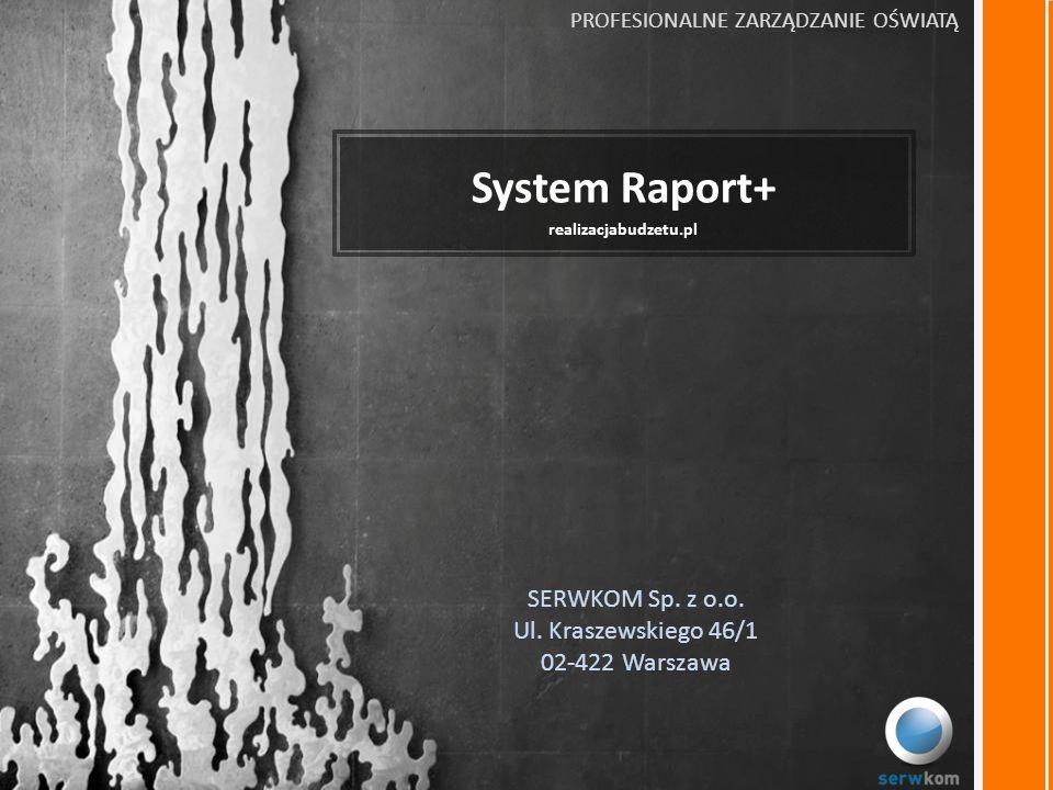 System Raport+ realizacjabudzetu.pl SERWKOM Sp. z o.o.