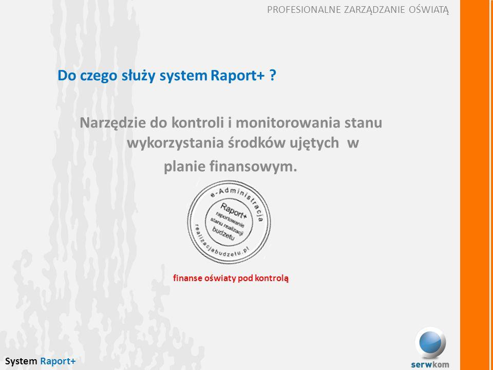 Do czego służy system Raport+ .