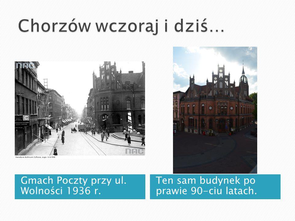 Gmach Poczty przy ul. Wolności 1936 r. Ten sam budynek po prawie 90-ciu latach.