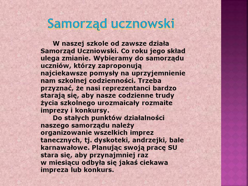 W naszej szkole od zawsze działa Samorząd Uczniowski.