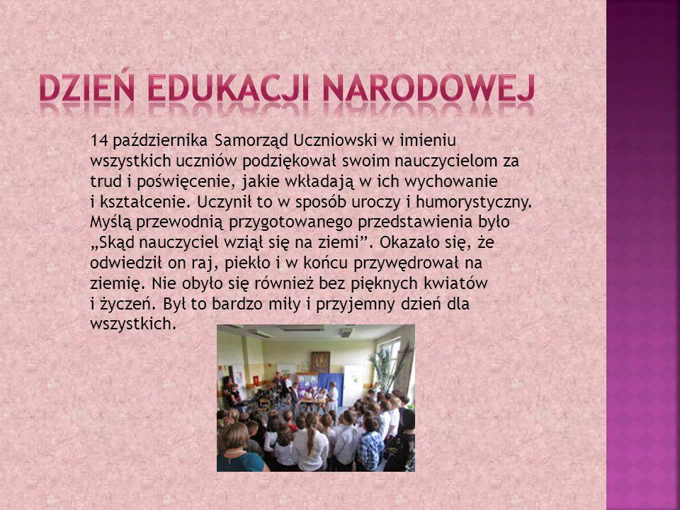 14 października Samorząd Uczniowski w imieniu wszystkich uczniów podziękował swoim nauczycielom za trud i poświęcenie, jakie wkładają w ich wychowanie i kształcenie.