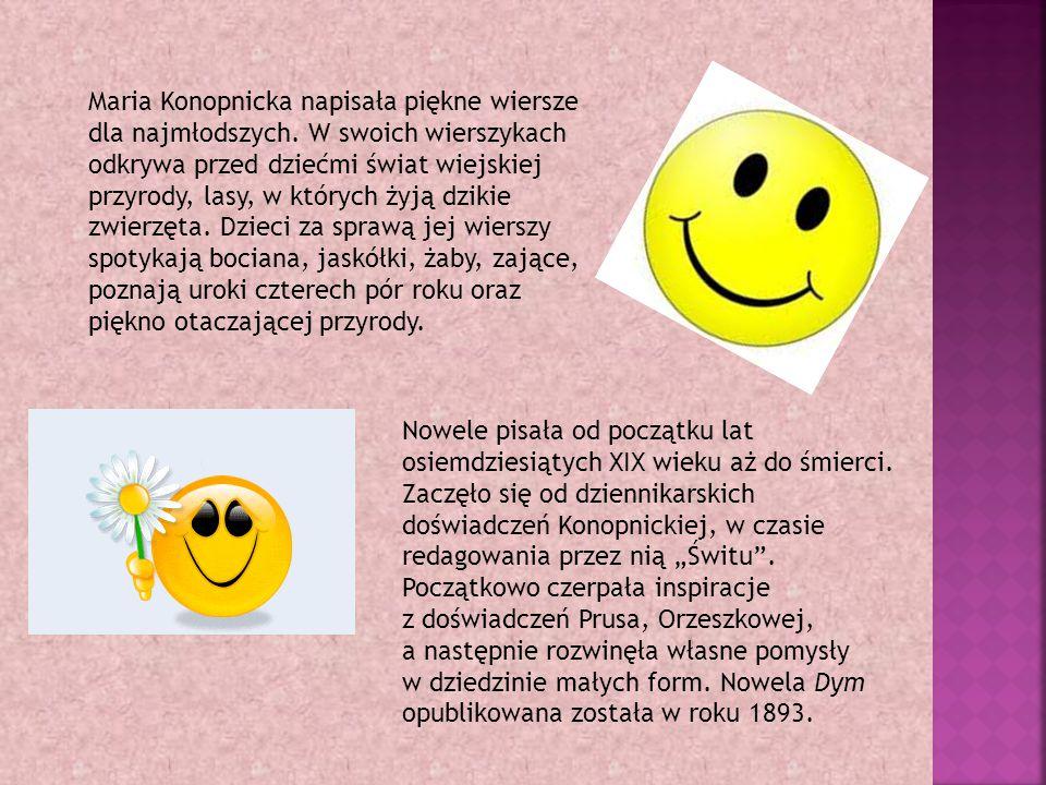 Maria Konopnicka napisała piękne wiersze dla najmłodszych.