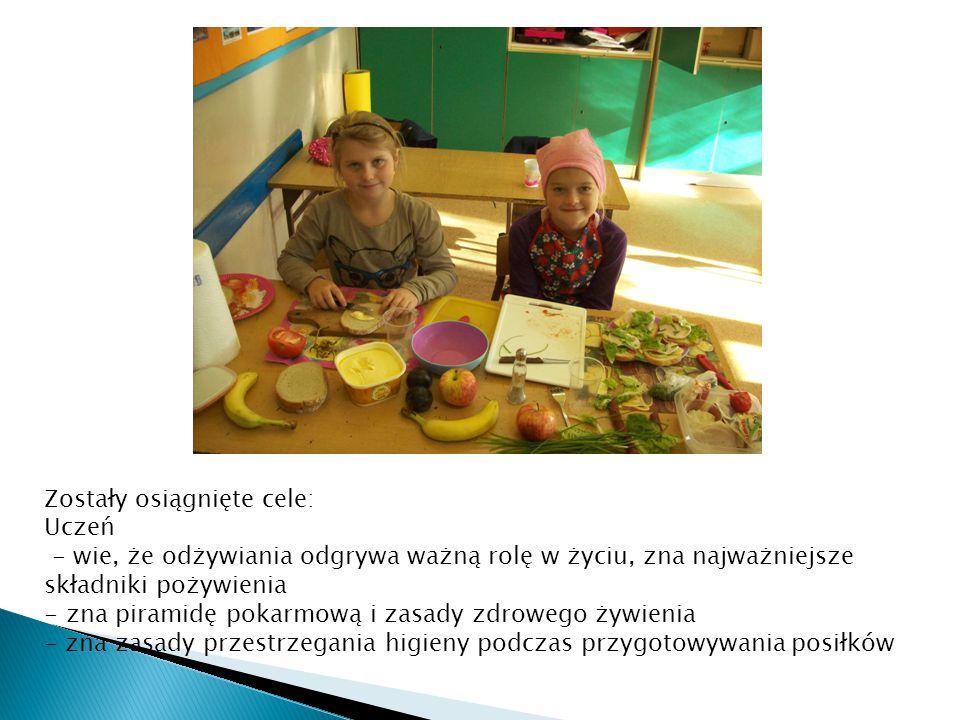Zostały osiągnięte cele: Uczeń - wie, że odżywiania odgrywa ważną rolę w życiu, zna najważniejsze składniki pożywienia - zna piramidę pokarmową i zasa