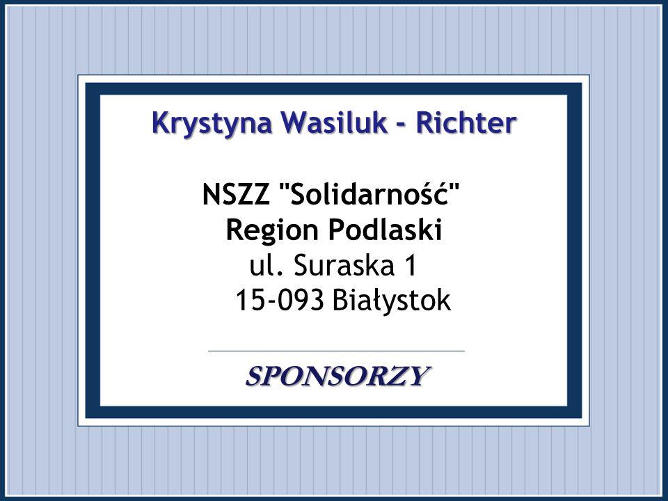 Krystyna Wasiluk - Richter SPONSORZY Krystyna Wasiluk - Richter NSZZ