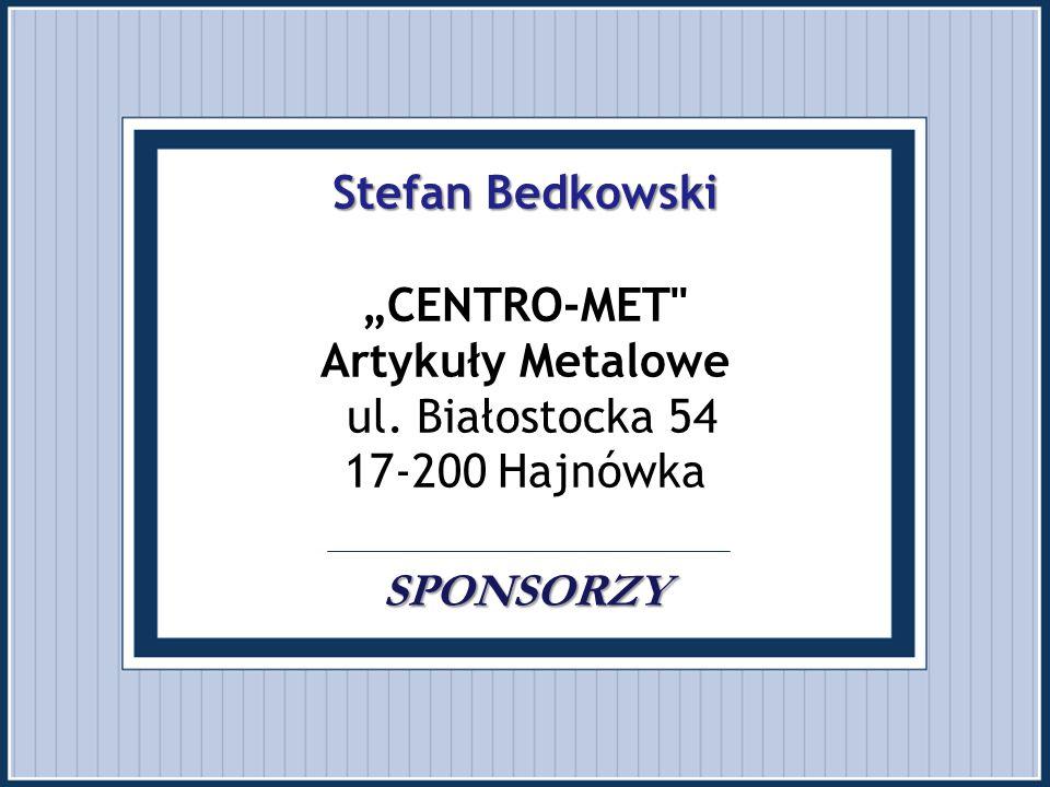 """Stefan Bedkowski SPONSORZY Stefan Bedkowski """"CENTRO-MET"""