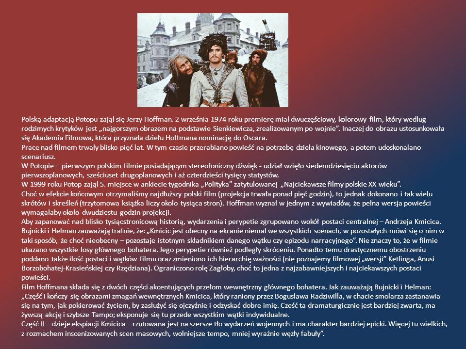 Polską adaptacją Potopu zajął się Jerzy Hoffman. 2 września 1974 roku premierę miał dwuczęściowy, kolorowy film, który według rodzimych krytyków jest