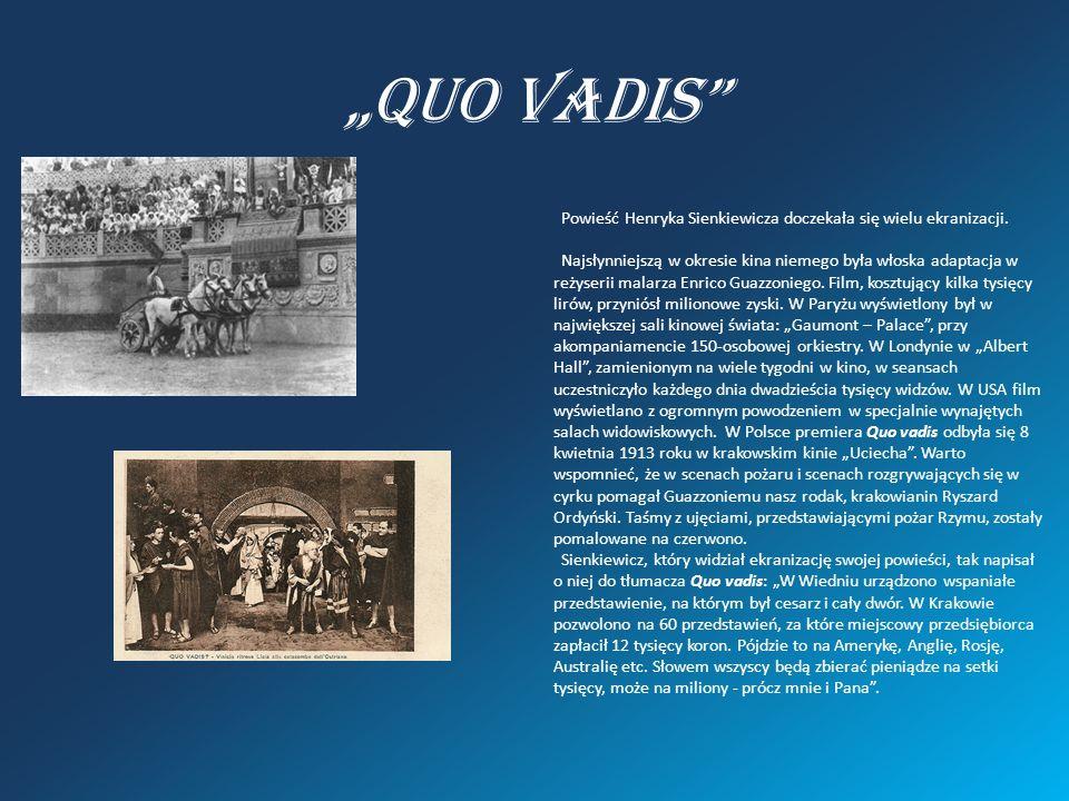 """""""Quo Vadis"""" Powieść Henryka Sienkiewicza doczekała się wielu ekranizacji. Najsłynniejszą w okresie kina niemego była włoska adaptacja w reżyserii mala"""