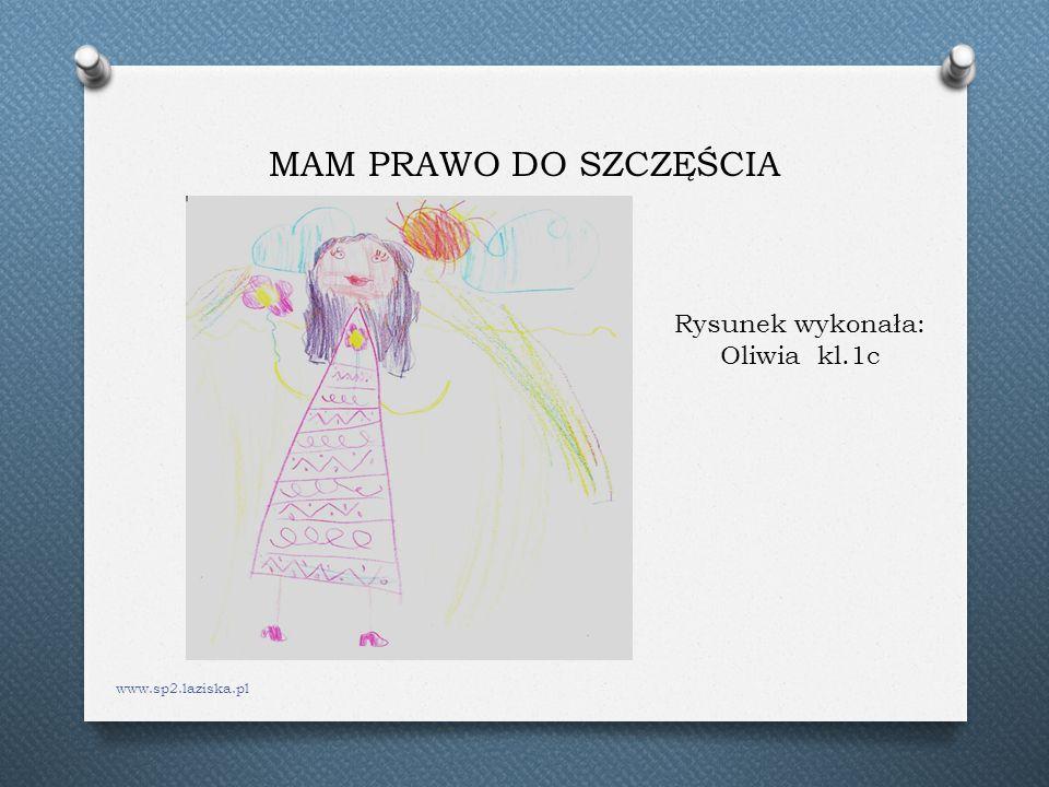 MAM PRAWO DO SZCZĘŚCIA www.sp2.laziska.pl Rysunek wykonała: Oliwia kl.1c