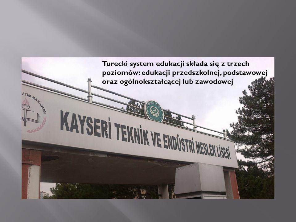 Turecki system edukacji składa się z trzech poziomów: edukacji przedszkolnej, podstawowej oraz ogólnokształcącej lub zawodowej