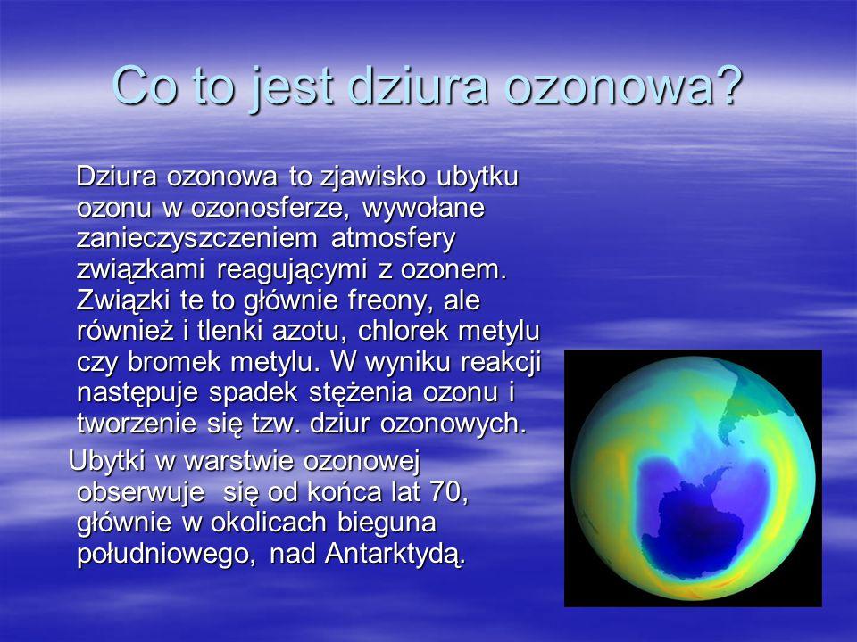Na szczęście w niższej warstwie atmosfery, troposferze, znajduje się nie więcej niż 10% ozonu. Pozostałe 90% gromadzi się wysoko w stratosferze. Już 1