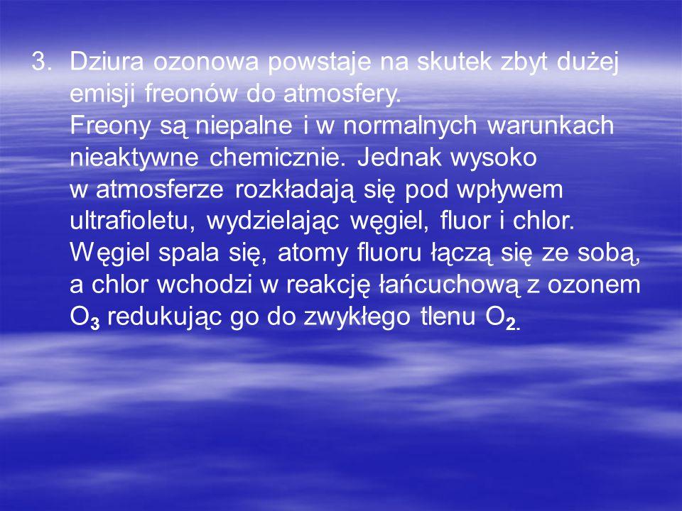 Notatka 1.Ozon w powietrzu jest szkodliwy dla wszystkich organizmów żywych, w górnej warstwie atmosfery (ozonosfera) chroni nas przed szkodliwym promi