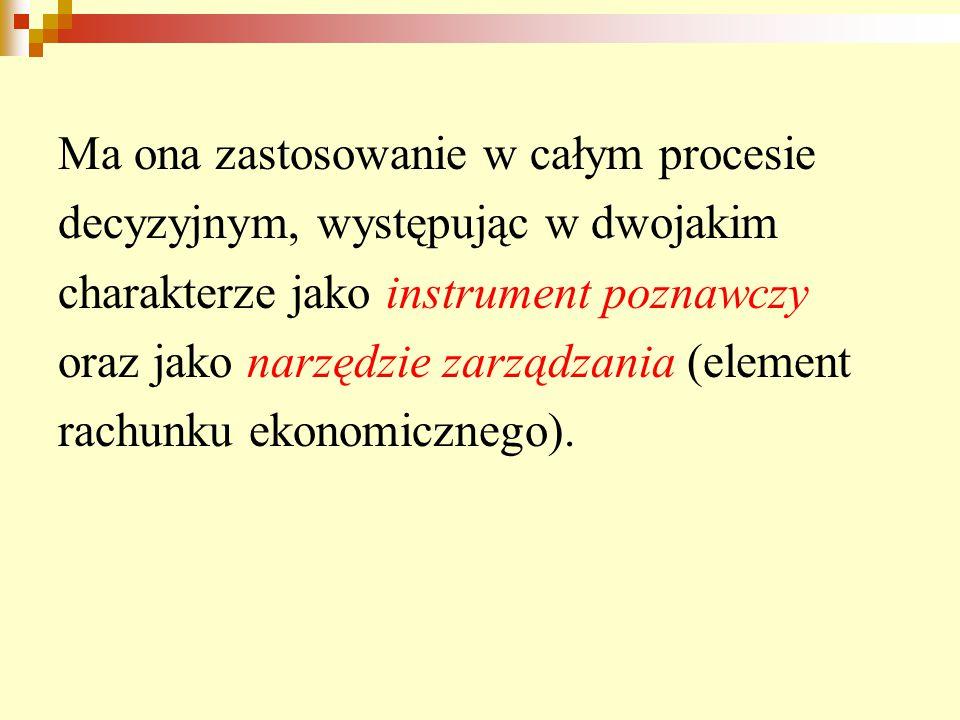 Ma ona zastosowanie w całym procesie decyzyjnym, występując w dwojakim charakterze jako instrument poznawczy oraz jako narzędzie zarządzania (element