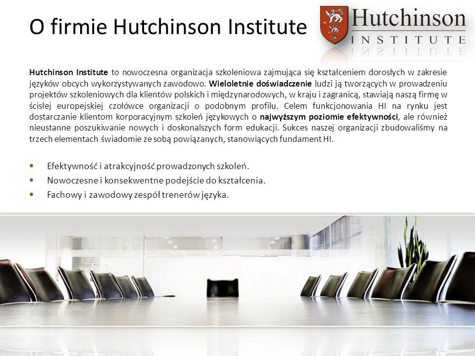 O firmie Hutchinson Institute Hutchinson Institute to nowoczesna organizacja szkoleniowa zajmująca się kształceniem dorosłych w zakresie języków obcyc