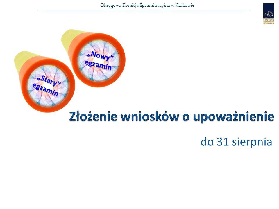 """Okręgowa Komisja Egzaminacyjna w Krakowie """"Stary egzamin """"Nowy egzamin do 31 sierpnia"""