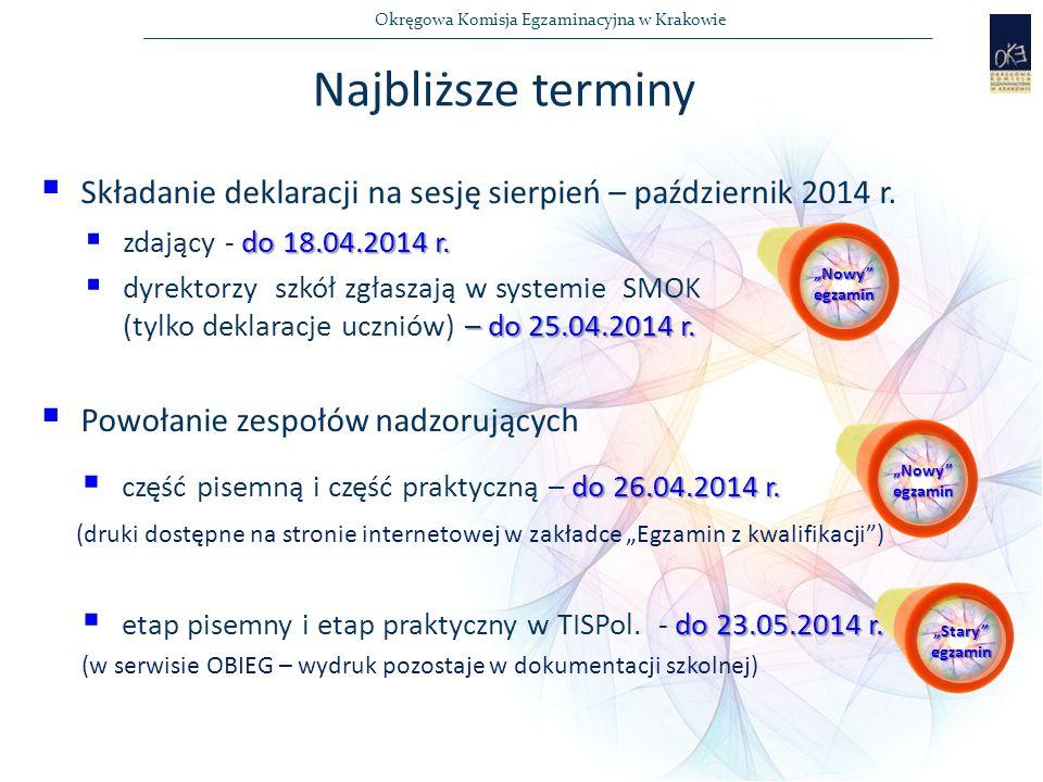 Okręgowa Komisja Egzaminacyjna w Krakowie  Składanie deklaracji na sesję sierpień – październik 2014 r.