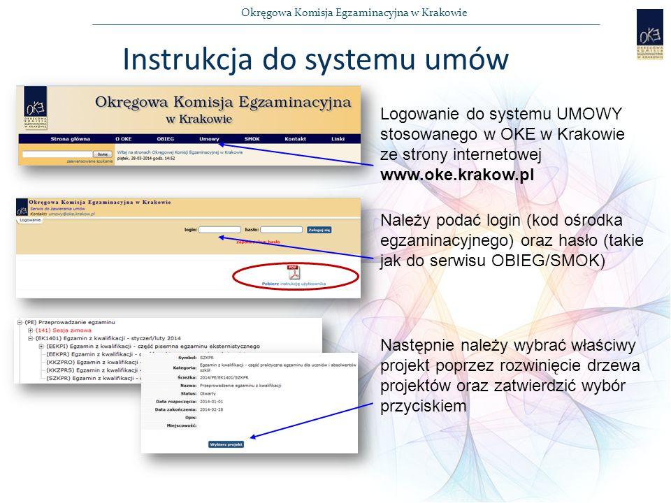 Okręgowa Komisja Egzaminacyjna w Krakowie Instrukcja do systemu umów Logowanie do systemu UMOWY stosowanego w OKE w Krakowie ze strony internetowej www.oke.krakow.pl Należy podać login (kod ośrodka egzaminacyjnego) oraz hasło (takie jak do serwisu OBIEG/SMOK) Następnie należy wybrać właściwy projekt poprzez rozwinięcie drzewa projektów oraz zatwierdzić wybór przyciskiem