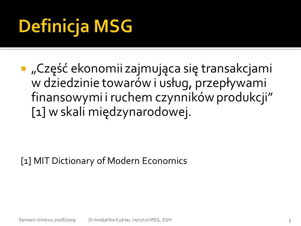 """ """"Część ekonomii zajmująca się transakcjami w dziedzinie towarów i usług, przepływami finansowymi i ruchem czynników produkcji"""" [1] w skali międzynar"""