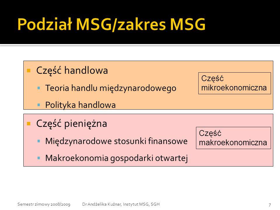 38Dr Andżelika Kuźnar, Instytut MSG, SGHSemestr zimowy 2008/2009