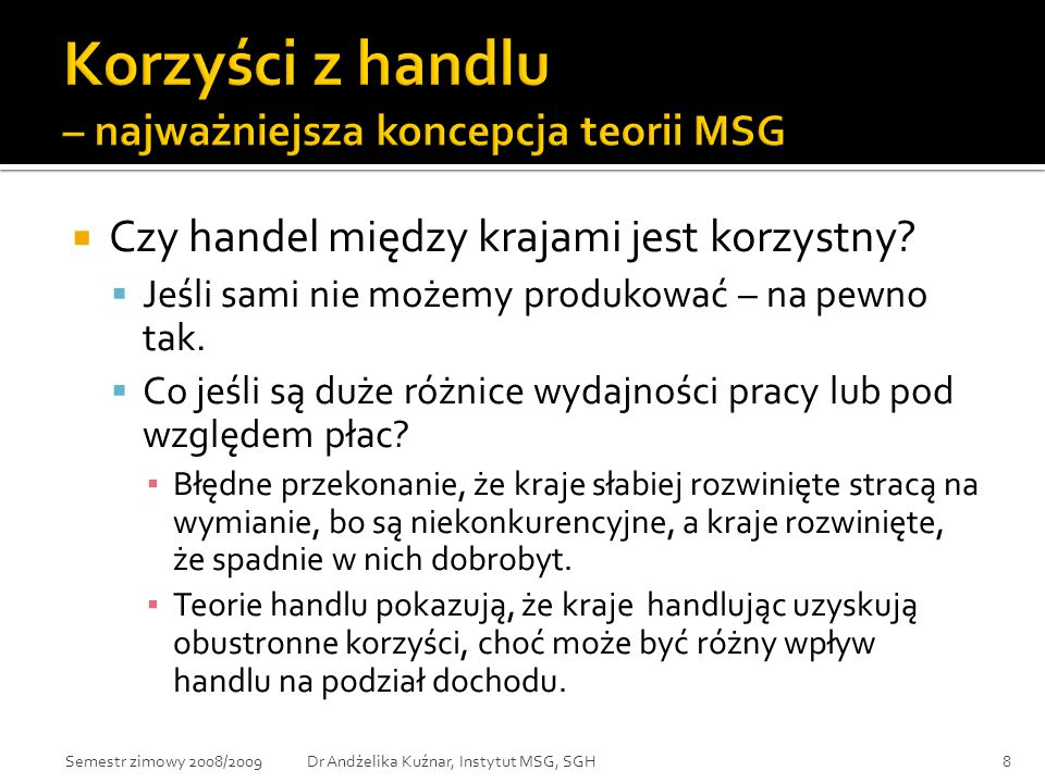 WDI 2006 on-line 49Dr Andżelika Kuźnar, Instytut MSG, SGHSemestr zimowy 2008/2009