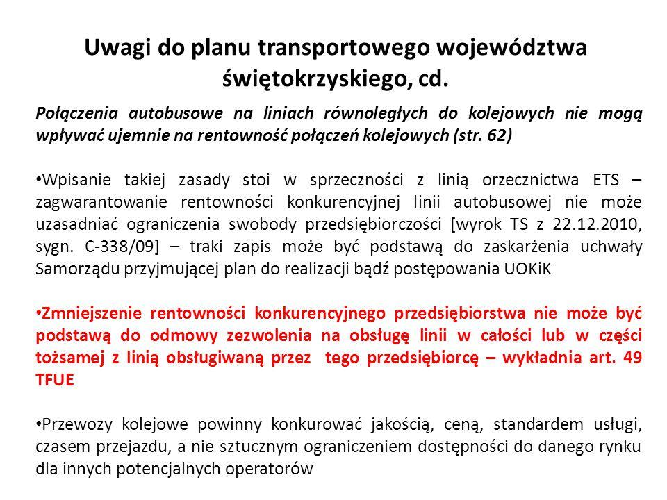 Uwagi do planu transportowego województwa świętokrzyskiego, cd. Połączenia autobusowe na liniach równoległych do kolejowych nie mogą wpływać ujemnie n