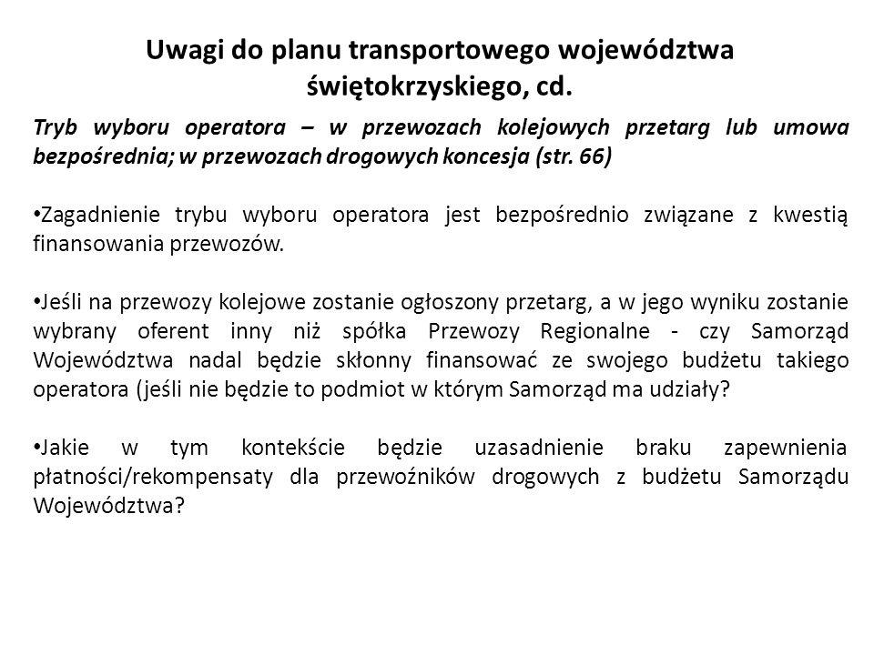Uwagi do planu transportowego województwa świętokrzyskiego, cd. Tryb wyboru operatora – w przewozach kolejowych przetarg lub umowa bezpośrednia; w prz