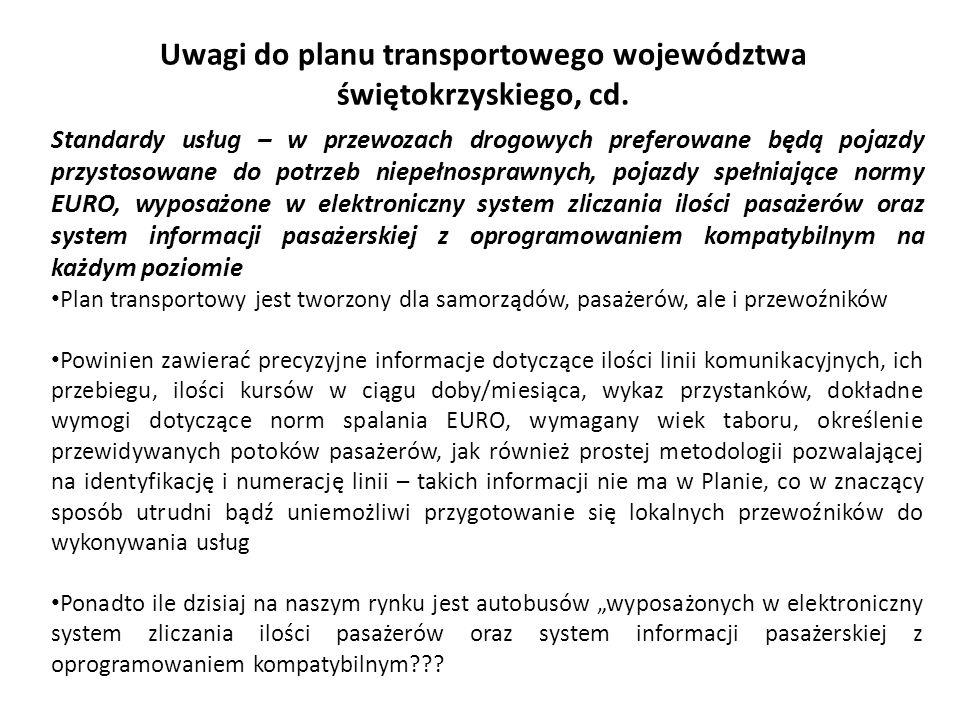 Uwagi do planu transportowego województwa świętokrzyskiego, cd. Standardy usług – w przewozach drogowych preferowane będą pojazdy przystosowane do pot