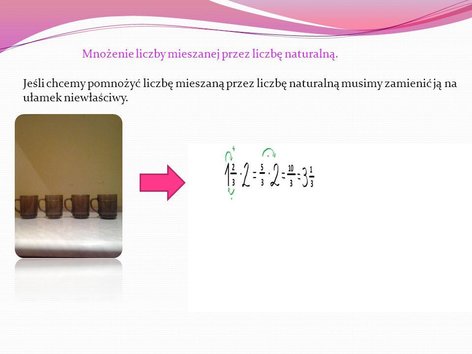 Mnożenie liczby mieszanej przez liczbę naturalną.