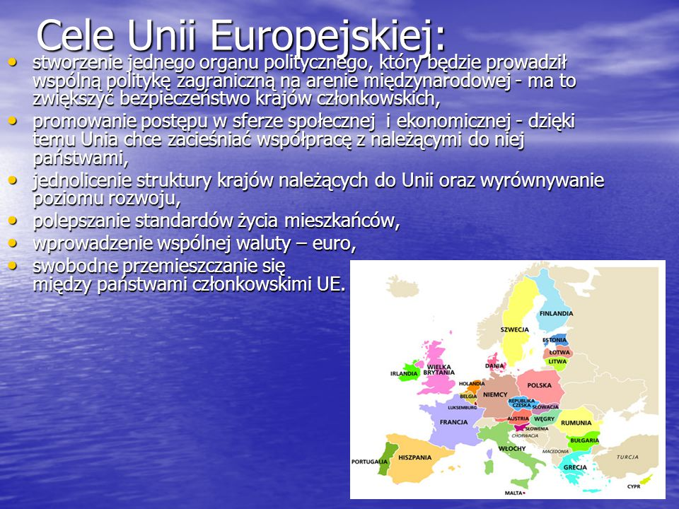 Cele Unii Europejskiej: stworzenie jednego organu politycznego, który będzie prowadził wspólną politykę zagraniczną na arenie międzynarodowej - ma to