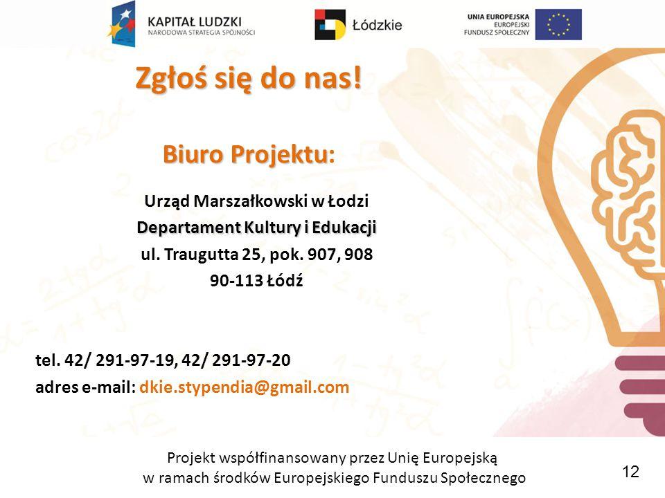 Projekt współfinansowany przez Unię Europejską w ramach środków Europejskiego Funduszu Społecznego Zgłoś się do nas.