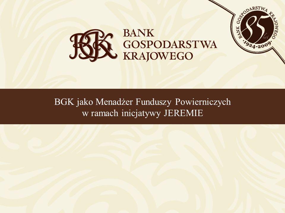 BGK jako Menadżer Funduszy Powierniczych w ramach inicjatywy JEREMIE