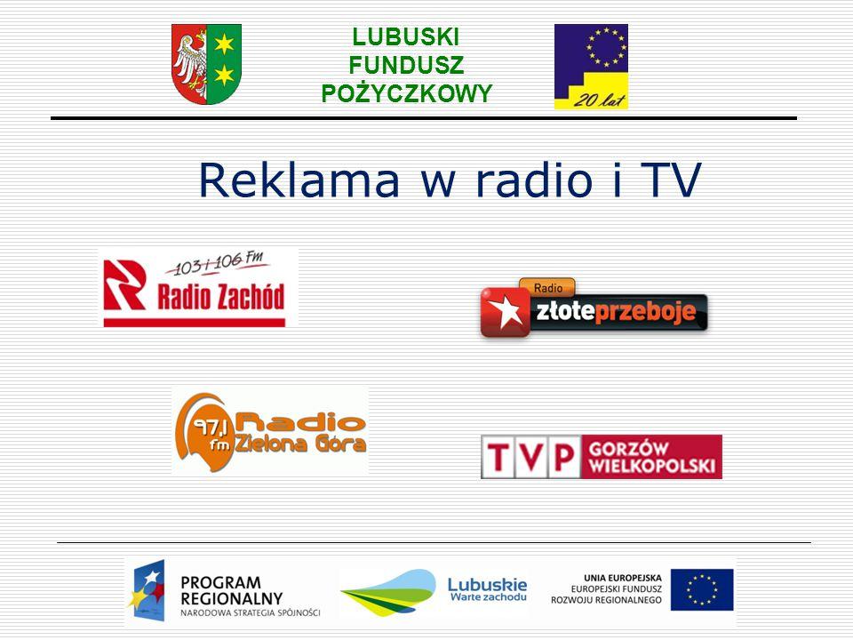 LUBUSKI FUNDUSZ POŻYCZKOWY Reklama w radio i TV