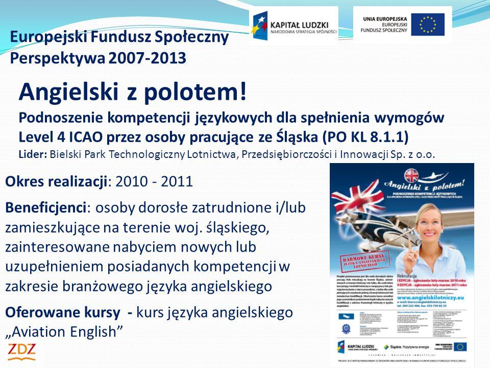 Europejski Fundusz Społeczny Perspektywa 2007-2013 7 Angielski z polotem.