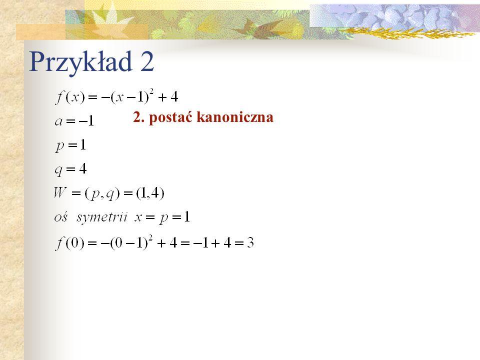 Przykład 2 2. postać kanoniczna