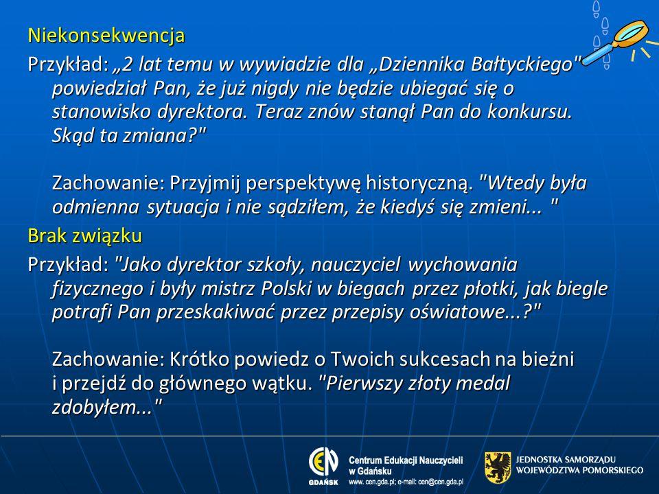 """Niekonsekwencja Przykład: """"2 lat temu w wywiadzie dla """"Dziennika Bałtyckiego"""