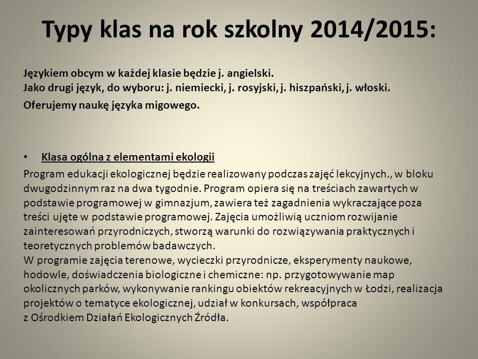 Typy klas na rok szkolny 2014/2015: Językiem obcym w każdej klasie będzie j.